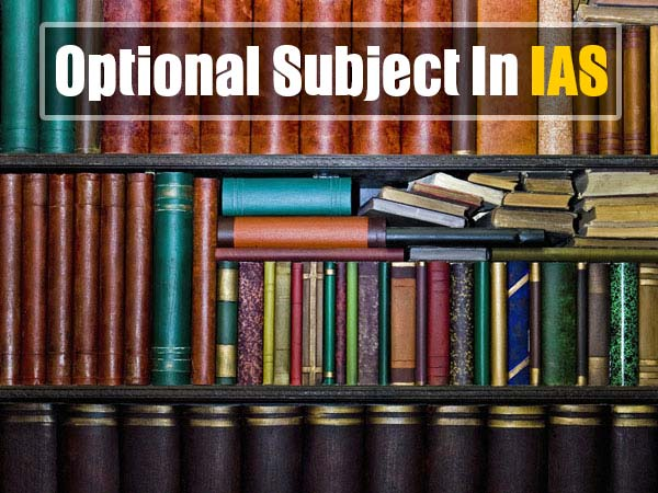 Which Is The Most Opted Optional Subject In IAS?