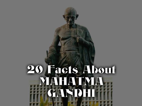 20 Interesting Facts About Mahatma Gandhi