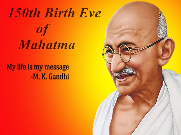 October 2:Mahatma Gandhi 150th Birth Eve