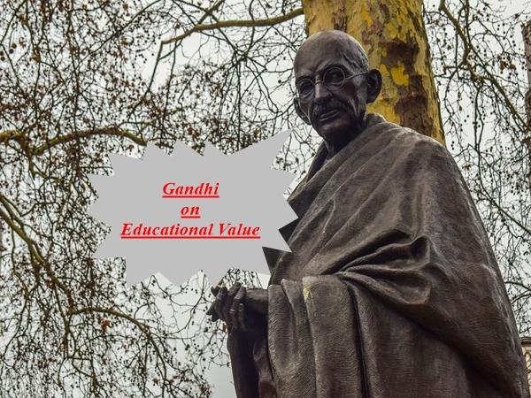 Mahatma Gandhi on Educational Value
