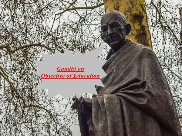 Mahatma Gandhi on Objective of Education