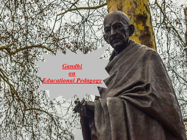 Mahatma Gandhi on Educational Pedagogy