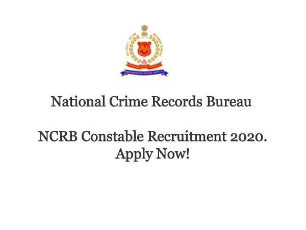 NCRB Recruitment 2020: Constable Posts