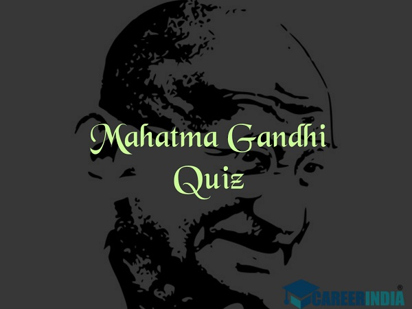 Mahatma Gandhi Quiz For Students