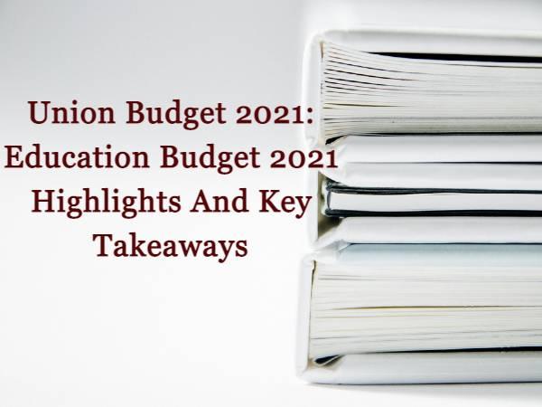 Union Budget 2021:Education Budget 2021 Highlights