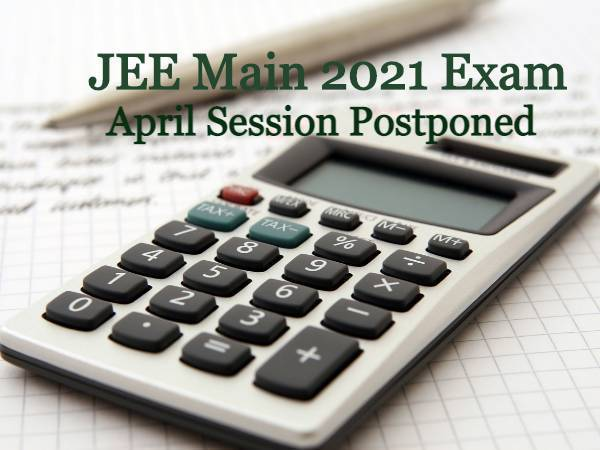 JEE Main Exam 2021 News: JEE Main 2021 Postponed For April Session, Dates To Announced Later. Check Details