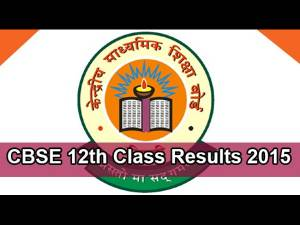 CBSE Class 12 Results 2015 Declared
