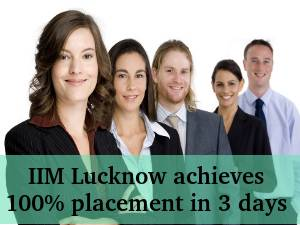 IIM Lucknow achieves 100% placement in 3 days
