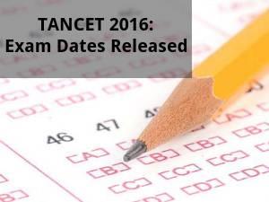 TANCET 2016: Exam Dates Released