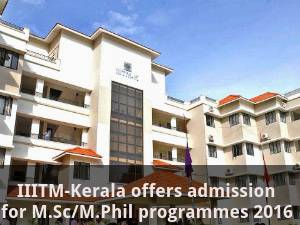 IIITM-Kerala: Admission offered for M.Sc/M.Phil