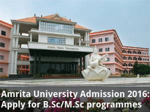 Amrita University Admission: Apply for B.Sc/M.Sc