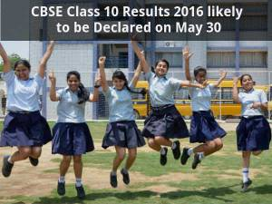 CBSE Class 10 Results to be Out on May 30