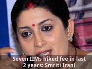 Seven IIMs hiked fee in last 2 years: Smriti Irani