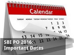 SBI PO 2016: Important Dates