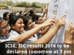 ICSE, ISC results 2016 to be declared tomorrow
