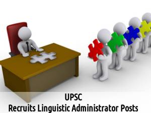 UPSC is Hiring for Linguistic Administrator posts