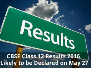 CBSE Class 12 Results to be Declared on May 27