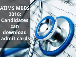 AIIMS MBBS 2016: Download Admit Cards