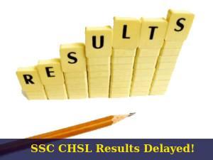 SSC CHSL Exam 2016 Results Delayed