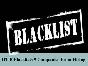 9 Companies Blacklisted By IIT Bombay