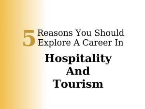 Reasons to opt for career in Hospitality & Tourism