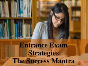 Entrance Exam Strategies - The Success Mantra