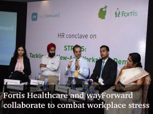 Fortis Healthcare and wayForward to fight stress