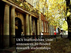 Staffordshire Univ's 30 research studentships