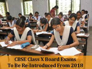 CBSE To Re-introduce Class 10 Board Exam From 2018