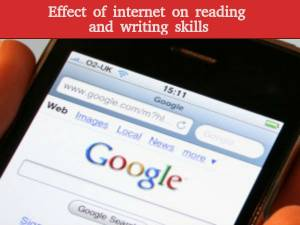 Effect of internet on reading and writing skills