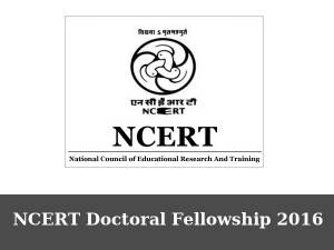 NCERT Doctoral Fellowship 2016, Apply Now!