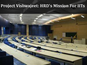 Project Vishwajeet: HRDM's Mission To Step-up IITs