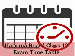 Haryana Board Releases Class 12 Time Table 2016 Session