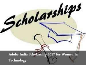 Adobe India Technology Scholarship 2017 Female Students