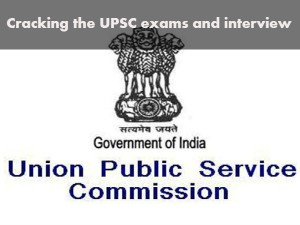 Cracking The Upsc Exams And Interview With Ease