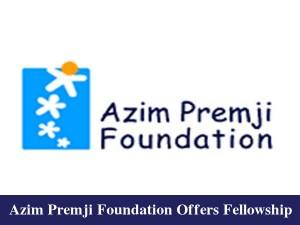 Azim Premji Foundation Offers Fellowship To Pg Holders