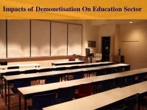 Impacts Of Demonetisation On Education Sector