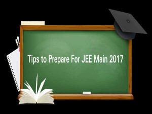 Last Minute Preparation Tips For Iit Jee Mains Exam 2017