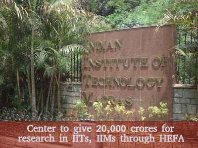 Center to give 20K crores for research in IITs, IIMs through HEFA
